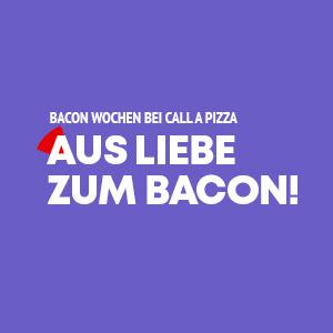 Bacon Wochen<br>bei Call a Pizza